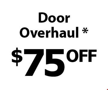 $75 OFF Door Overhaul *.
