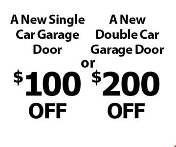 $200 OFF A New Double Car Garage Door. $100 OFF A New Single Car Garage Door.