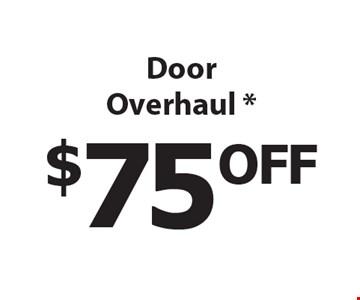 $75 OFF Door Overhaul *. *Must mention Clipper Magazine when calling.
