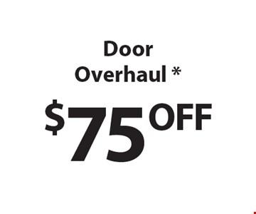 $75 OffDoor Overhaul *.