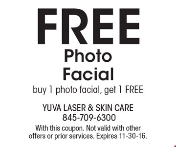 Free Photo Facial. Buy 1 photo facial, get 1 FREE. With this coupon. Not valid with other offers or prior services. Expires 11-30-16.