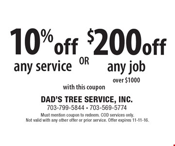 10% off any service with this coupon OR $200 off any job over $1000 with this coupon. Must mention coupon to redeem. COD services only. Not valid with any other offer or prior service. Offer expires 11-11-16.