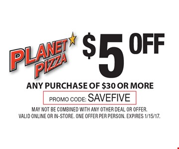 $5 off any purchase of $30 or more. Promo Code: SAVEFIVE. May not be combined with any other deal or offer. Valid online or in-store. One offer per person. Expires 1/15/17.
