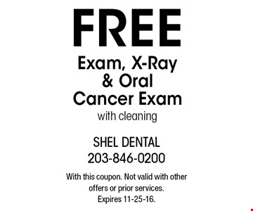 Free exam, x-ray & oral cancer exam with cleaning. With this coupon. Not valid with other offers or prior services. Expires 11-25-16.