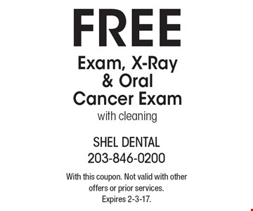 Free Exam, X-Ray & Oral Cancer Exam with cleaning. With this coupon. Not valid with other offers or prior services. Expires 2-3-17.
