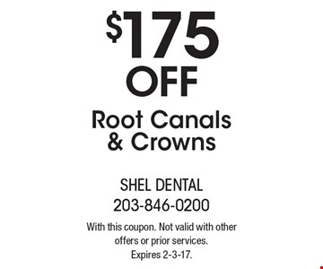$175 Off Root Canals & Crowns. With this coupon. Not valid with other offers or prior services. Expires 2-3-17.