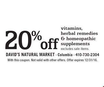 20% off vitamins, herbal remedies & homeopathic supplements. Excludes sale items. With this coupon. Not valid with other offers. Offer expires 2/10/17.