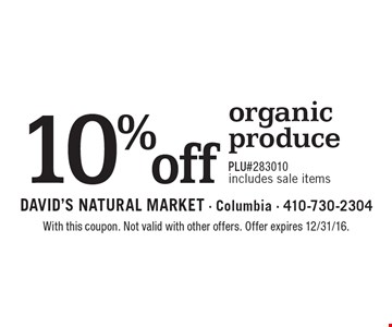 10% off organic produce. PLU#283010 Includes sale items. With this coupon. Not valid with other offers. Offer expires 2/10/17.