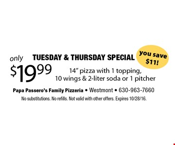 TUESDAY & THURSDAY SPECIAL only $19.99 14
