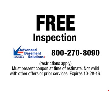 FREE Inspection. (restrictions apply) Must present coupon at time of estimate. Not valid with other offers or prior services. Expires 10-28-16.