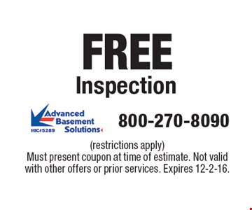 FREE Inspection. (restrictions apply)Must present coupon at time of estimate. Not valid with other offers or prior services. Expires 12-2-16.