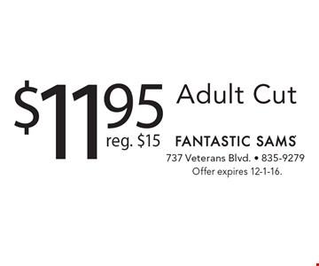 $11.95 Adult Cut. Reg. $15. Offer expires 12-1-16.