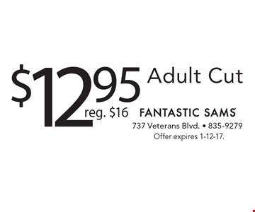 $12.95 Adult Cut. Reg. $16. Offer expires 1-12-17.
