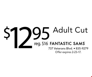 $12.95 Adult Cut reg. $16. Offer expires 2-23-17.