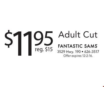 $11.95 Adult Cut. Reg. $15. Offer expires 12-2-16.