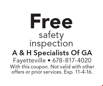 Free safety inspection. With this coupon. Not valid with other offers or prior services. Exp. 11-4-16.