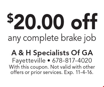 $20.00 off any complete brake job. With this coupon. Not valid with other offers or prior services. Exp. 11-4-16.