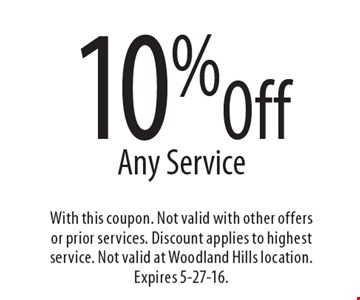 10% Off Any Service. With this coupon. Not valid with other offers or prior services. Discount applies to highest service. Not valid at Woodland Hills location. Expires 5-27-16.
