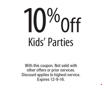 10% Off Kids' Parties. With this coupon. Not valid with other offers or prior services. Discount applies to highest service. Expires 12-9-16.