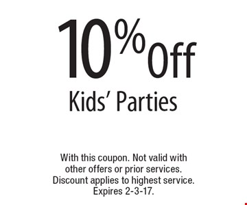 10% Off Kids' Parties. With this coupon. Not valid with other offers or prior services. Discount applies to highest service. Expires 2-3-17.