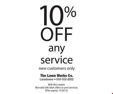 10% off any service. New customers only. With this coupon. Not valid with other offers or prior services. Offer expires 11/30/16.