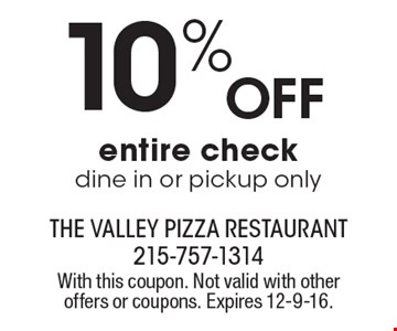 10% Off entire check. Dine in or pickup only. With this coupon. Not valid with other offers or coupons. Expires 12-9-16.