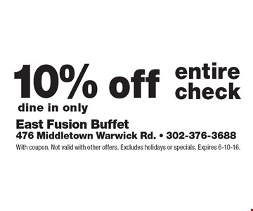 10% off entire check. Dine in only. With coupon. Not valid with other offers. Excludes holidays or specials. Expires 6-10-16.