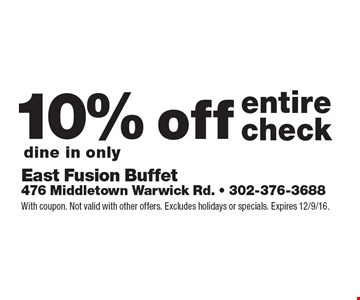 10% off entire check. Dine in only. With coupon. Not valid with other offers. Excludes holidays or specials. Expires 12/9/16.