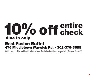 10% off entire check dine in only. With coupon. Not valid with other offers. Excludes holidays or specials. Expires 2-10-17.