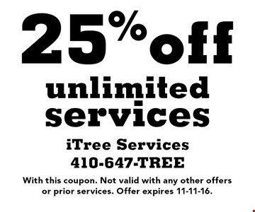 25%off unlimited services. With this coupon. Not valid with any other offersor prior services. Offer expires 11-11-16.