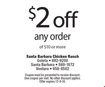 $2 off any order of $10 or more. Coupon must be presented to receive discount. One coupon per visit. No other discount applies. Offer expires 12-9-16.