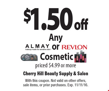 $1.50 off Any Almay or Revlon Cosmetic priced $4.99 or more. With this coupon. Not valid on other offers, sale items, or prior purchases. Exp. 11/11/16.