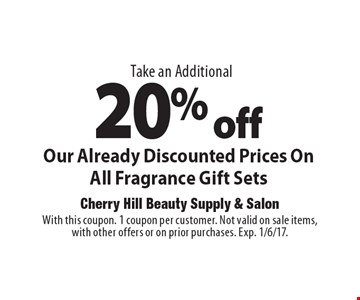 Take an Additional 20% off Our Already Discounted Prices On All Fragrance Gift Sets. With this coupon. 1 coupon per customer. Not valid on sale items, with other offers or on prior purchases. Exp. 1/6/17.