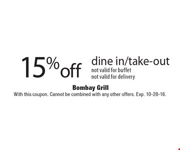 15% off dine in/take-out. Not valid for buffet. Not valid for delivery. With this coupon. Cannot be combined with any other offers. Exp. 10-28-16.
