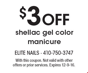 $3 Off shellac gel color manicure. With this coupon. Not valid with other offers or prior services. Expires 12-9-16.