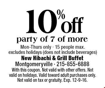 10% off party of 7 of more Mon-Thurs only - 15 people max.excludes holidays (does not include beverages). With this coupon. Not valid with other offers. Not valid on holidays. Valid toward adult purchases only. Not valid on tax or gratuity. Exp. 12-9-16.