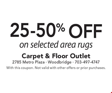 25-50% off on selected area rugs. With this coupon. Not valid with other offers or prior purchases.