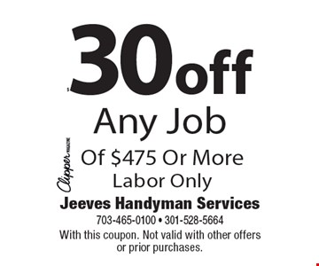$30off Any Job Of $475 Or MoreLabor Only. With this coupon. Not valid with other offers or prior purchases.