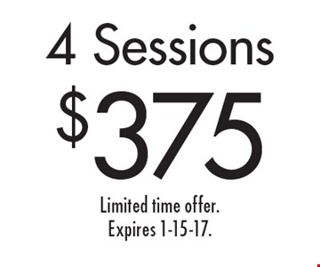 $375 4 Sessions. Limited time offer.Expires 1-15-17.