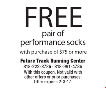 Free pair of performance socks with purchase of $75 or more. With this coupon. Not valid with other offers or prior purchases. Offer expires 2-3-17.