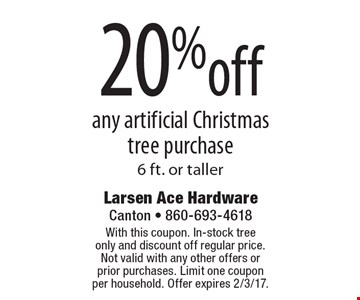 20% off any artificial Christmas tree purchase 6 ft. or taller. With this coupon. In-stock tree only and discount off regular price. Not valid with any other offers or prior purchases. Limit one coupon per household. Offer expires 2/3/17.