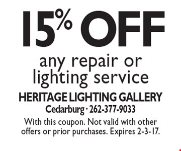 15% OFF any repair or lighting service. With this coupon. Not valid with other offers or prior purchases. Expires 2-3-17.