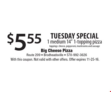 Tuesday Special! $5.55 1 medium 14