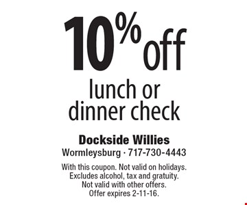 10%off lunch or dinner check. With this coupon. Not valid on holidays. Excludes alcohol, tax and gratuity.Not valid with other offers. Offer expires 2-11-16.