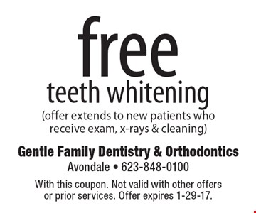 Free teeth whitening (offer extends to new patients who receive exam, x-rays & cleaning). With this coupon. Not valid with other offers or prior services. Offer expires 1-29-17.