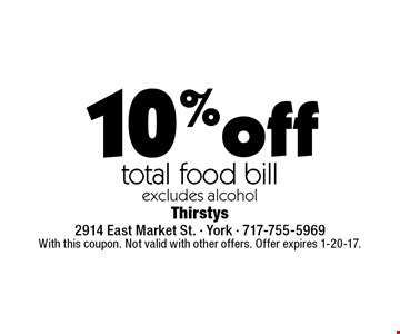 10% off total food bill excludes alcohol. With this coupon. Not valid with other offers. Offer expires 1-20-17.