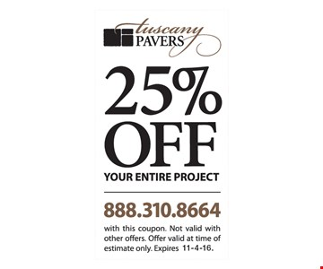 25% off your entire project. With this coupon. Not valid with other offers. Offer valid at time of estimate only. Expires 11-4-16.