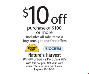 $10 Off Purchase Of $100 Or More. Includes all sale items & buy one, get one free offers. With this coupon. Not valid with other offers or prior purchases. Expires 11-11-16.