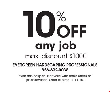 10% off any job. Max. discount $1000. With this coupon. Not valid with other offers or prior services. Offer expires 11-11-16.