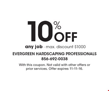 10% Off any job - max. discount $1000. With this coupon. Not valid with other offers or prior services. Offer expires 11-11-16.
